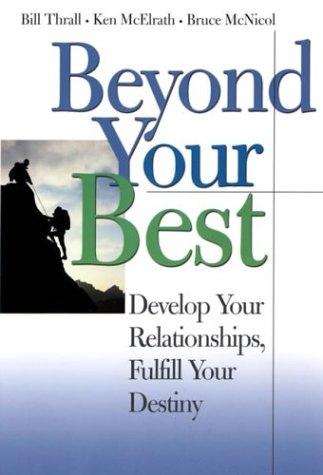 9780787967628: Beyond Your Best: Develop Your Relationships, Fulfill Your Destiny