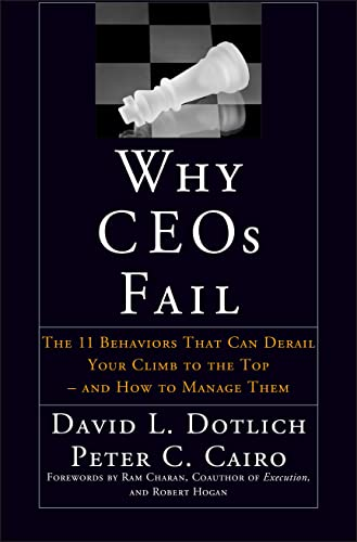 9780787967635: Why CEO's Fail: The 11 Behaviors That Can Derail Your Climb to the Top and How to Manage Them