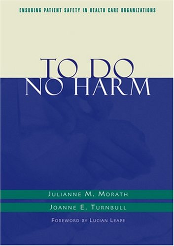 9780787967703: To Do No Harm: Ensuring Patient Safety in Health Care Organizations (J-B AHA Press)