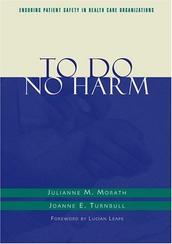 To Do No Harm: Ensuring Patient Safety: Julianne M. Morath