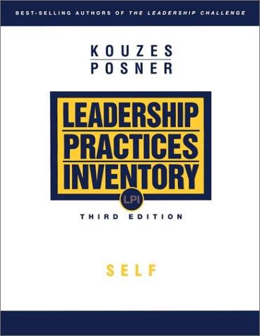 The Leadership Practices Inventory (LPI): Self Instructions: James M. Kouzes