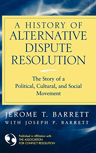 9780787967963: A History of Alternative Dispute Resolution: The Story of a Political, Social, and Cultural Movement