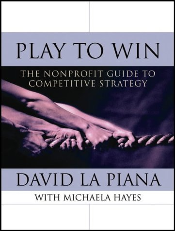 9780787968137: Play to Win: The Nonprofit Guide to Competitive Strategy