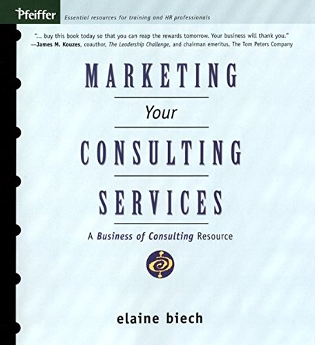 9780787968298: Marketing Your Consulting Services