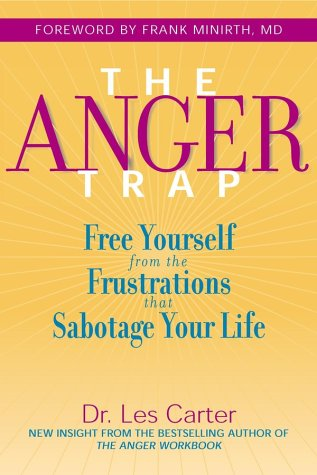 9780787968793: The Anger Trap: Free Yourself from the Frustrations that Sabotage Your Life