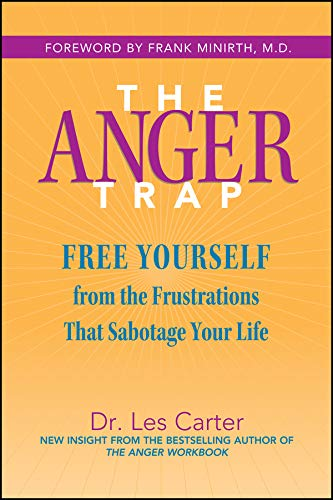 9780787968809: The Anger Trap: Free Yourself from the Frustrations That Sabotage Your Life