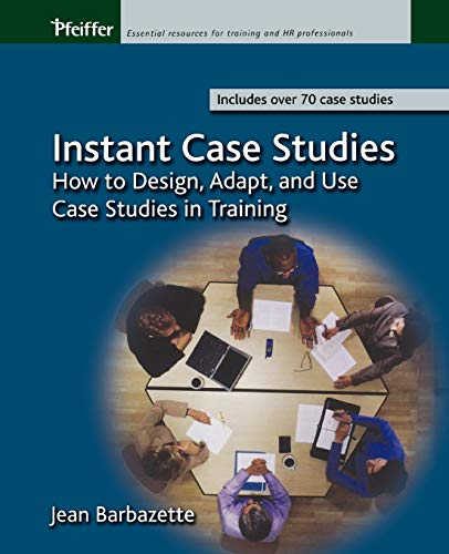 9780787968854: Instant Case Studies: How to Design, Adapt, and Use Case Studies in Training