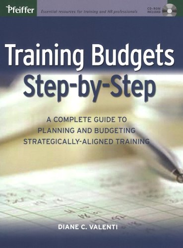 9780787968892: Training Budgets Step-by-Step: A Complete Guide to Planning and Budgeting Strategically-Aligned Training