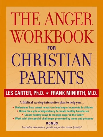 The Anger Workbook for Christian Parents (Paperback): Les Carter, Frank