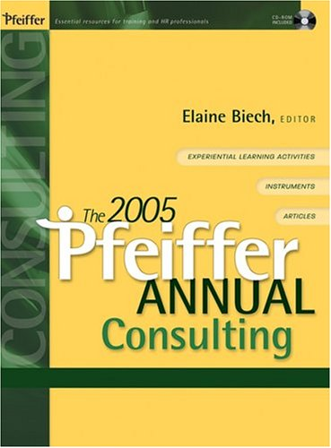 The 2005 Pfeiffer Annual, (with CD-Rom): Consulting (J-B Pfeiffer Annual Vol2)