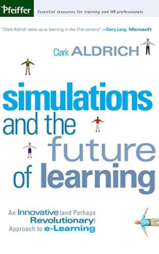 9780787969622: Simulations and the Future of Learning: An Innovative (and Perhaps Revolutionary) Approach to e-Learning
