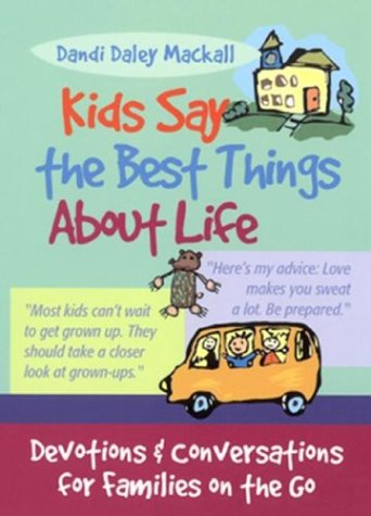 9780787969684: Kids Say the Best Things About Life: Devotions and Conversations for Families on the Go