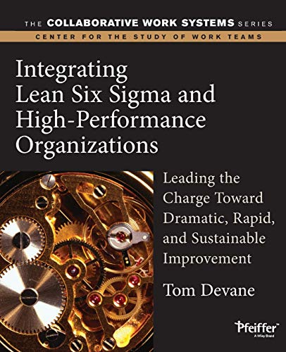 9780787969738: Integrating Lean Six Sigma and High-Performance Organizations: Leading the Charge Toward Dramatic, Rapid, and Sustainable Improvement