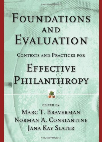 Foundations and Evaluation: Contexts and Practices for: Editor-Marc T. Braverman;