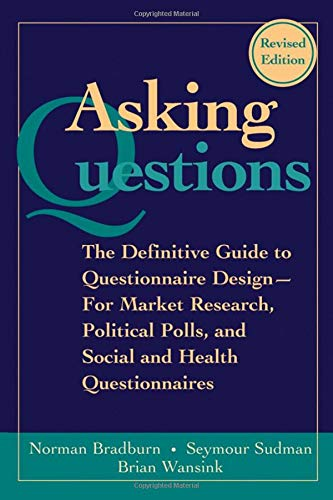 9780787970888: Asking Questions: The Definitive Guide to Questionnaire Design -- For Market Research, Political Polls, and Social and Health Questionnaires