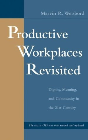 9780787971175: Productive Workplaces Revisited: Dignity, Meaning, and Community in the 21st Century