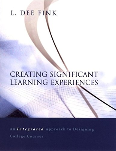9780787971212: Creating Significant Learning Experiences: An Integrated Approach to Designing College Courses