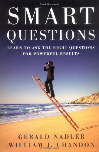 9780787971373: Smart Questions: Learn to Ask the Right Questions for Powerful Results