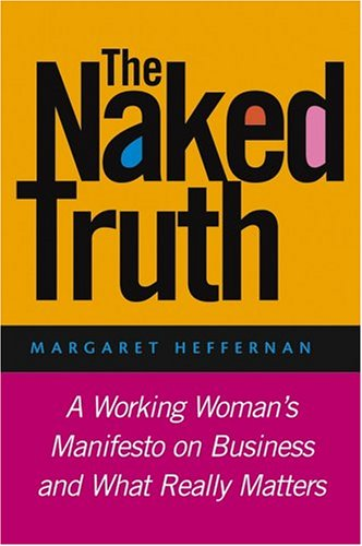 9780787971434: The Naked Truth: A Working Woman's Manifesto on Business and What Really Matters