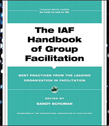 9780787971601: The IAF Handbook of Group Facilitation: Best Practices from the Leading Organization in Facilitation