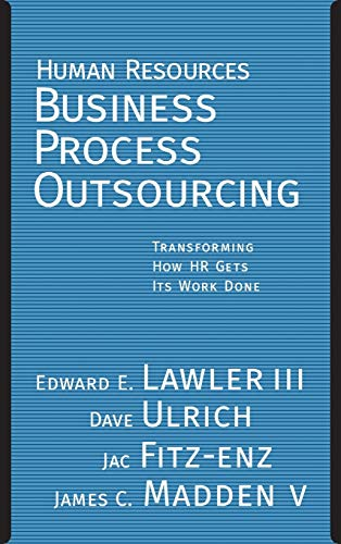9780787971632: Human Resources Business Process Outsourcing: Transforming How HR Gets Its Work Done