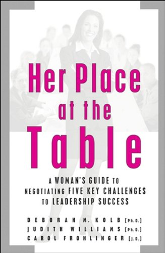9780787972141: Her Place at the Table: A Woman's Guide to Negotiating Five Key Challenges to Leadership Success