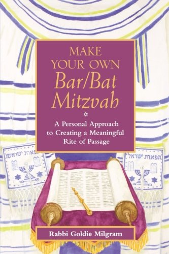 9780787972158: Make Your Own Bar/Bat Mitzvah: A Personal Approach to Creating a Meaningful Rite of Passage (Jossey–Bass Make Your Own.)