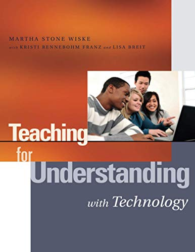 Teaching for Understanding with Technology: Wiske, Martha Stone;