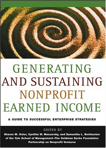 9780787972387: Generating and Sustaining Nonprofit Earned Income: A Guide to Successful Enterprise Strategies
