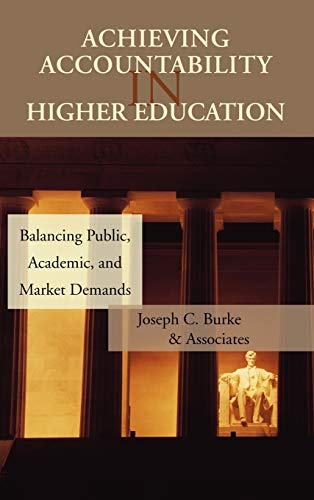 9780787972424: Achieving Accountability in Higher Education: Balancing Public, Academic, and Market Demands
