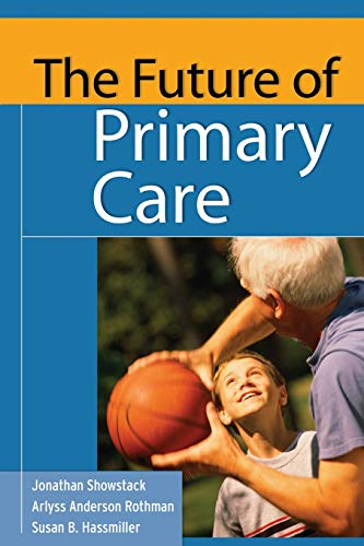 9780787972431: The Future of Primary Care (Public Health/Robert Wood Johnson Foundation Anthology)
