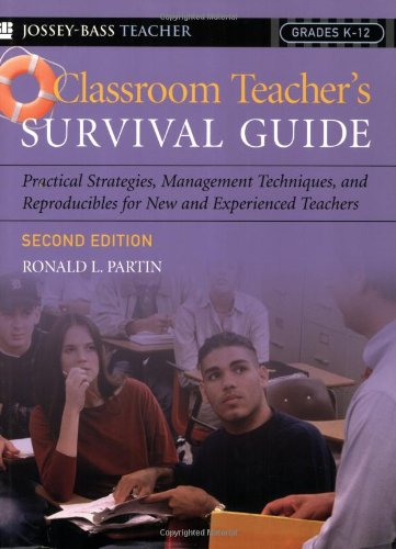 9780787972530: Classroom Teacher's Survival Guide: Practical Strategies, Management Techniques, and Reproducibles for New and Experienced Teachers (J-B Ed: Survival Guides)