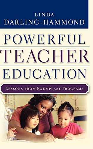 9780787972738: Powerful Teacher Education: Lessons from Exemplary Programs