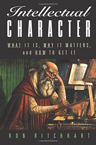 9780787972783: Intellectual Character: What It Is, Why It Matters, and How to Get It