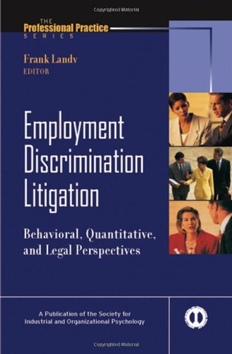 9780787973032: Employment Discrimination Litigation: Behavioral, Quantitative, and Legal Perspectives (J-B SIOP Professional Practice Series)