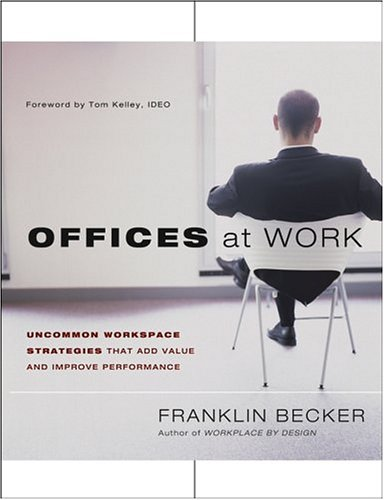 9780787973308: Offices At Work: Uncommon Workspace Strategies That Add Value And Improve Performance