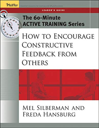 9780787973506: The 60-Minute Active Training Series : How to Encourage Constructive Feedback from Others, Leader's Guide