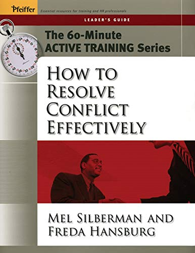 9780787973513: The 60-Minute Active Training Series: How to Resolve Conflict Effectively, Leader's Guide
