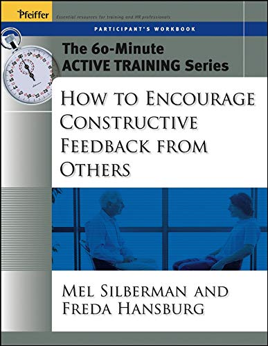 9780787973520: The 60-Minute Active Training Series: How to Encourage Constructive Feedback from Others, Participant's Workbook