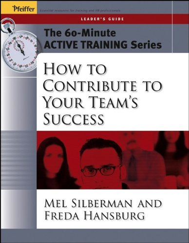 9780787973537: The 60-Minute Active Training Series: How to Contribute to Your Team's Success, Leader's Guide
