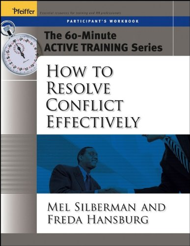 The 60-Minute Active Training Series: How to Resolve Conflict Effectively, Participant's ...