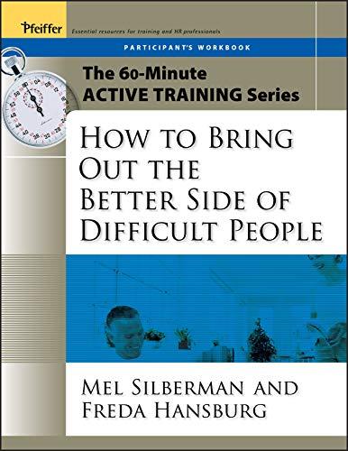 9780787973582: The 60-Minute Active Training Series: How to Bring Out the Better Side of Difficult People, Participant's Workbook