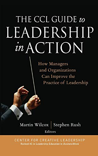 9780787973704: The CCL Guide to Leadership in Action: How Managers and Organizations Can Improve the Practice of Leadership