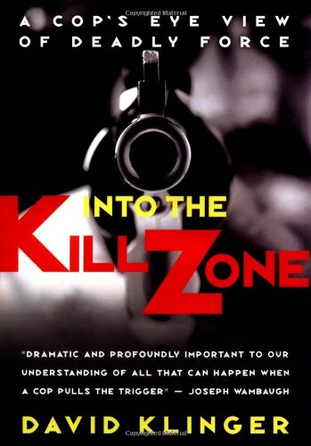9780787973759: Into the Kill Zone: A Cop's Eye View of Deadly Force