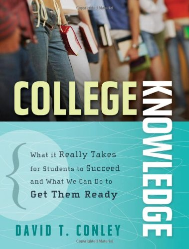 9780787973971: College Knowledge: What It Really Takes for Students to Succeed and What We Can Do to Get Them Ready