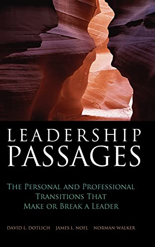 9780787974275: Leadership Passages: The Personal and Professional Transitions That Make or Break a Leader (J-B US non-Franchise Leadership)