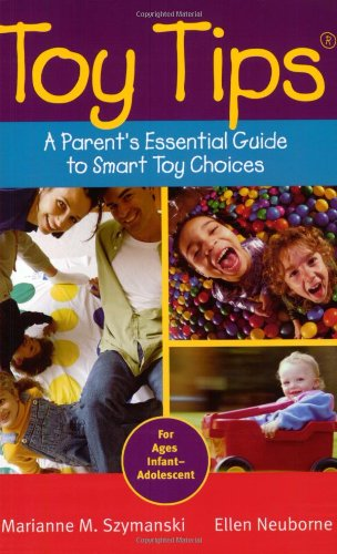 9780787974367: Toy Tips: A Parent's Essential Guide to Smart Toy Choices