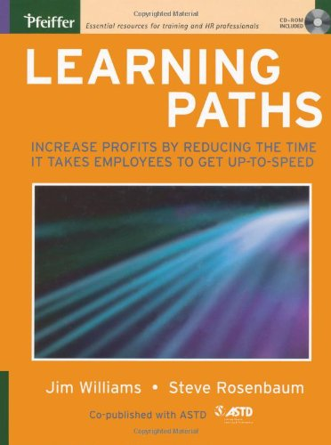 9780787974442: Learning Paths: Increase Profits by Reducing the Time It Takes Employees to Get Up-to-Speed