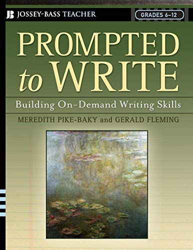 9780787974572: Prompted to Write: Building On-Demand Writing Skills, Grades 6-12: On-Demand Lessons for Strengthening Writing and Literacy Skills Across the Curriculum (Jossey-Bass Teacher)