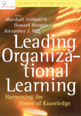 9780787974626: Leading Organizational Learning: Harnessing the Power of Knowledge